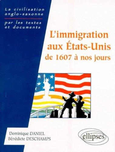 L'immigration aux États-Unis de 1607 à nos jours par Bénédicte Deschamps