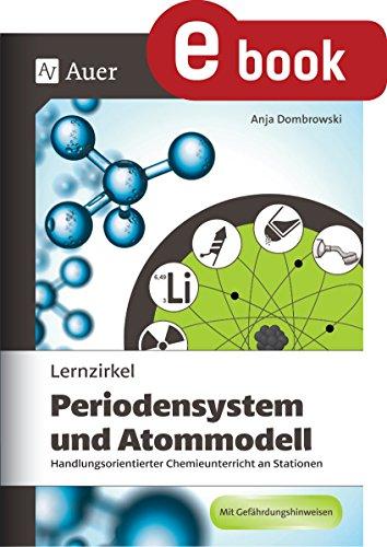 Lernzirkel Periodensystem und Atommodell: Handlungsorientierter Chemieunterricht an Stationen (8. bis 10. Klasse)