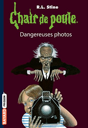Chair de poule , Tome 03: Dangereuses photos