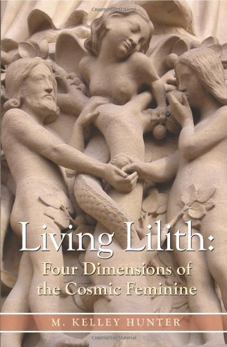 Living Lilith: The Four Dimensions of the Cosmic Feminine