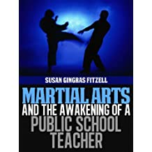 Martial Arts and the Awakening of a Public School Teacher (English Edition)