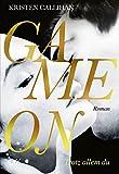 Game on - Trotz allem du (Game-on-Reihe, Band 4) - Kristen Callihan