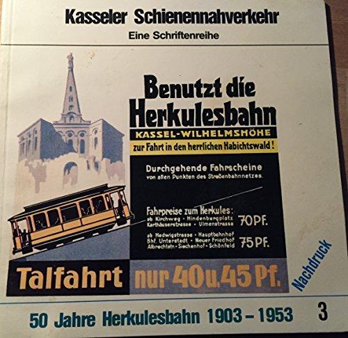 50 Jahre Herkulesbahn 1903-1953 : Jubilaeumsausg. (Kasseler Schienennahverkehr, Heft 3)