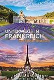 Unterwegs in Frankreich: Das große Reisebuch -