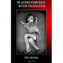 Playing Chicken With Thanatos by D�re McCain (14-Nov-2013) Paperback