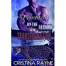 [(Tempted by the Jaguar #1 : Transformation (Riverford Shifters))] [By (author) Cristina Rayne] published on (November, 2014)