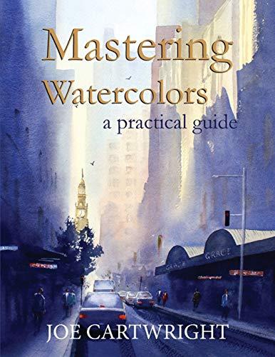 Mastering Watercolors: A Practical Guide (Einzelne Sprühflasche)
