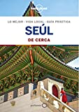 Seúl De cerca 1 (Lonely Planet-Guías De cerca) (Spanish Edition)