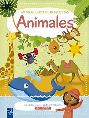 Mi gran libro de respuestas. Animales (Preguntas y respuestas)