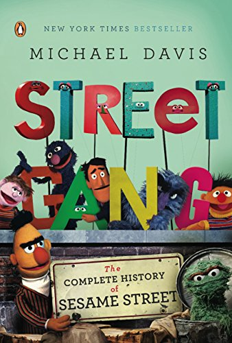 Street Gang: The Complete History of Sesame Street (English Edition)