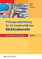 Prüfungsvorbereitungen: Prüfungsvorbereitung für die handwerklichen Elektroberufe: Teil 2 der Gesellenprüfung Energie- und Gebäudetechnik