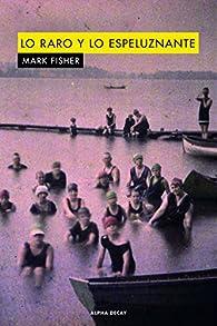 Lo raro y lo espeluznante par Mark Fisher