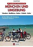 München und Umgebung: Wandern Radfahren  Baden Einkehr Kultur