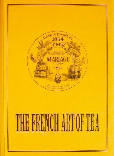 Mariage Freres: The French Art of Tea par Mariage frères