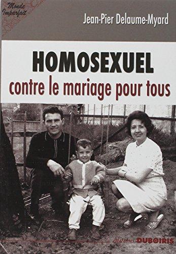 Homosexuel contre le mariage pour tous par Jean-Pier Delaume-Myard