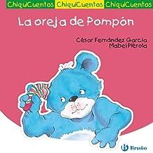 La oreja de Pompón (Castellano - A Partir De 3 Años - Cuentos - Chiquicuentos)
