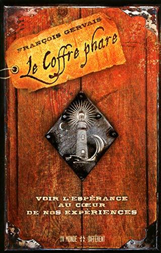 Le coffre phare : Voir l'espérance au coeur de nos expériences par Francois Gervais