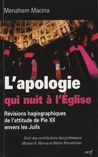 L'apologie qui nuit à l'église : Révisions hagiographiques de l'attitude de Pie XII envers les juifs