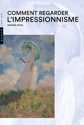 Comment regarder l'impressionnisme