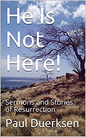 He Is Not Here!: Sermons and Stories of Resurrection