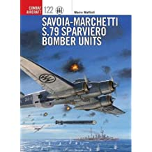 Savoia-Marchetti S.79 Sparviero Bomber Units (Combat Aircraft)