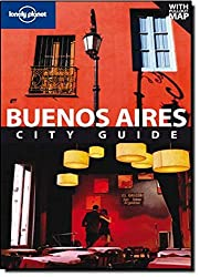 Lonely Planet Buenos Aires (City Travel Guide) by Sandra Bao (2008-08-01)
