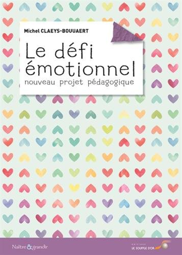 Le défi émotionnel : Nouveau projet pédagogique