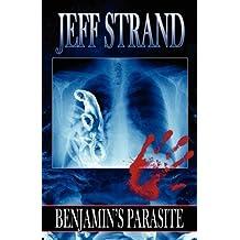 Benjamin's Parasite by Jeff Strand (2009-05-30)