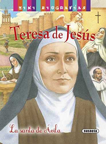Teresa de Jesús (Mini biografías) por Susaeta Edicones S A