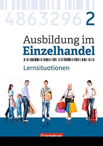 Ausbildung im Einzelhandel - Neubearbeitung - Allgemeine Ausgabe: 2. Ausbildungsjahr - Arbeitsbuch mit Lernsituationen