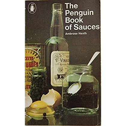 Penguin Book of Sauces by Ambrose Heath (26-Feb-1970) Paperback
