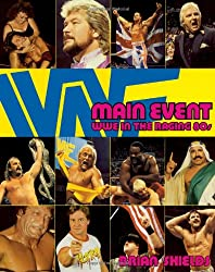 The Main Event: WWE in the Raging 80s
