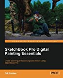 Sketchbook Pro Digital Painting Essentials (English Edition)