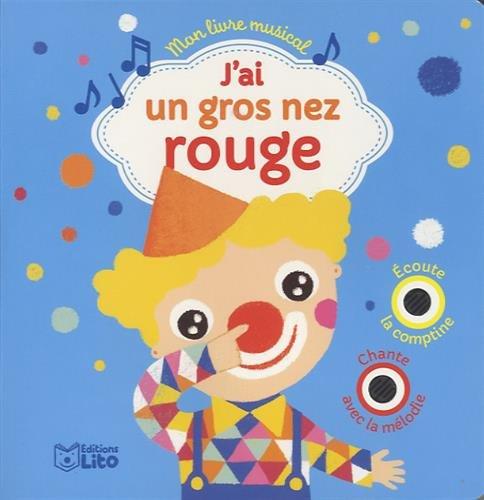 Mon livre musical: J'ai un gros nez rouge - Dès 18 mois
