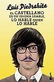 El castellano es un idioma loable, lo hable quien lo hable (Diversos)