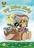 Der kleine König: Die schönsten Geschichten