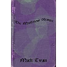 THE MYSTERIOUS STRANGER (illustrated) (English Edition)