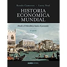 Historia econ??mica mundial / A Concise Economic History of the World: Desde el paleol??tico hasta el presente / From Paleolithic Times to the Present by Rondo Cameron (2015-06-30)