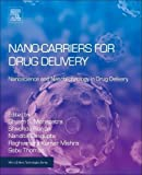 Nanocarriers for Drug Delivery: Nanoscience and Nanotechnology in Drug Delivery (Micro and Nano Technologies)