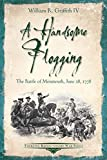 A Handsome Flogging: The Battle of Monmouth, June 28, 1778