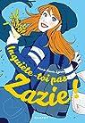 Inquiète-toi pas, Zazie ! par Lavoie