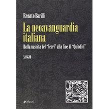 La neoavanguardia italiana. Dalla nascita del «Verri» alla fine di «Quindici»