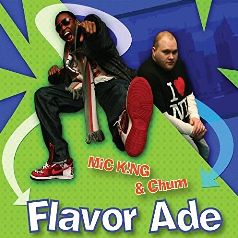Flavor Ade by Mic King & Chum (2009-12-08) - Four Flavor