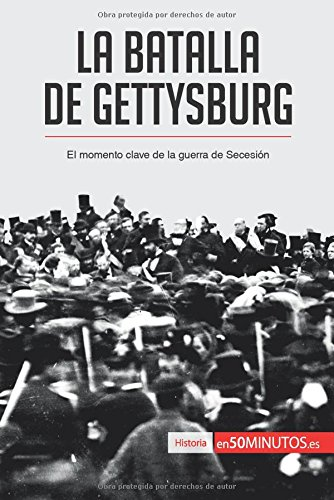 Descargar Libro La batalla de Gettysburg: El momento clave de la guerra de Secesión de 50Minutos.Es