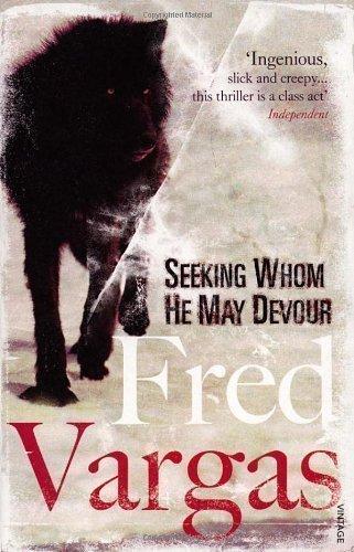 Seeking Whom He May Devour (Commissaire Adamsberg) by Vargas, Fred (2008)