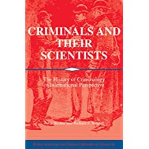 Criminals and their Scientists: The History of Criminology in International Perspective (Publications of the German Historical Institute) (English Edition)