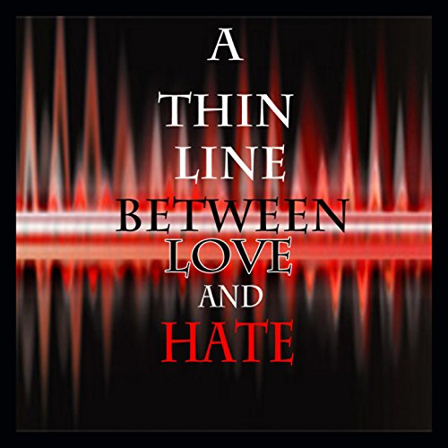 A fine line between love and