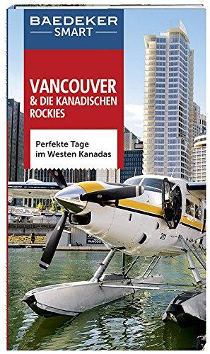 Baedeker SMART Reiseführer Vancouver & Die kanadischen Rockies: Perfekte Tage im Westen Kanadas