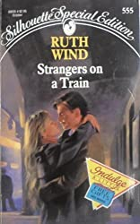 Strangers on a Train (Silhouette Special Edition, No 555) by Ruth Wind (1989-09-01)