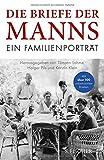 Die Briefe der Manns: Ein Familienportr�t